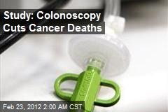Study: Colonoscopy Cuts Cancer Deaths