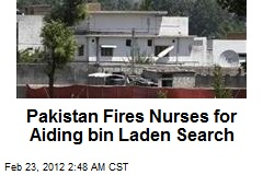 Pakistan Fires Nurses for Aiding Bin Laden Search
