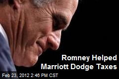 Romney Helped Marriott Dodge Taxes