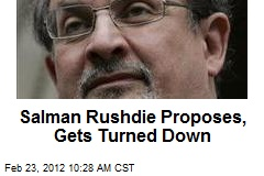 Salman Rushdie Proposes, Gets Turned Down