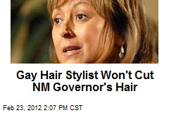 Gay Hair Stylist Won't Cut NM Governor's Hair