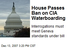 House Passes Ban on CIA Waterboarding