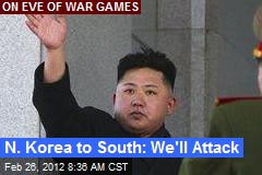 N. Korea to South: We'll Attack