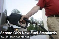 Senate OKs New Fuel Standards