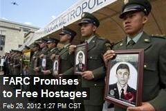 FARC Promises to Free Hostages