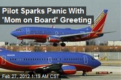 Pilot Sparks Panic With 'Mom on Board' Announcement