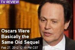 Oscars Were Basically the Same Old Sequel