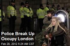 Police Break Up Occupy London