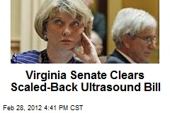Virginia Senate Clears Scaled-Back Ultrasound Bill