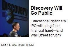 Discovery Will Go Public