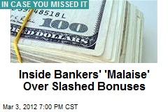 Inside Bankers' 'Malaise' Over Slashed Bonuses