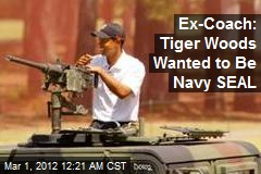 Ex-Coach: Tiger Woods Wanted to Be Navy SEAL