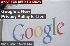 Google's New Privacy Policy Is Live