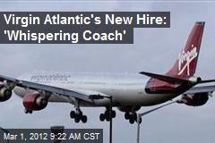 Virgin Atlantic's New Hire: 'Whispering Coach'
