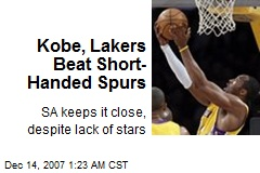 Kobe, Lakers Beat Short-Handed Spurs