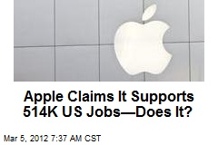 Apple Claims It Supports 514K US Jobs—Does It?