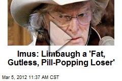 Imus: Limbaugh a 'Fat, Gutless, Pill-Popping Loser'