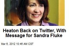 Heaton Back on Twitter, With Message for Sandra Fluke