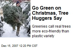 Go Green on Christmas, Tree Huggers Say