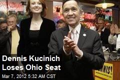 Dennis Kucinich Loses Ohio Seat