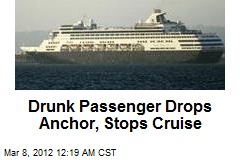 Drunk Passenger Drops Anchor, Stops Cruise