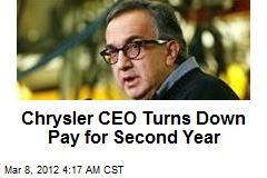 Chrysler CEO Turns Down Pay for Second Year
