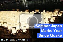 Somber Japan Marks Year Since Quake