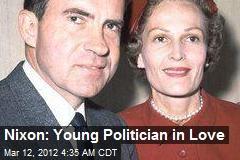Nixon: Young Politician in Love
