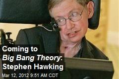 Coming to Big Bang Theory : Stephen Hawking