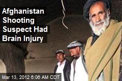 Afghanistan Shooting Suspect Had Brain Injury