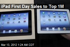 iPad First Day Sales to Top 1M