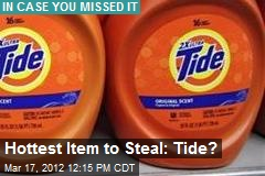 Hottest Item to Steal: Tide?