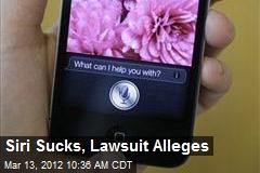 Siri Sucks, Lawsuit Alleges