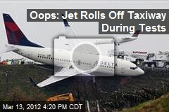 Oops: Jet Rolls Off Taxiway During Tests