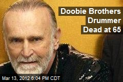 Doobie Brothers Drummer Dead at 65