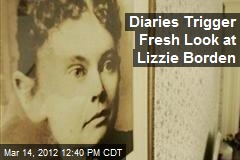 Diaries Trigger Fresh Look at Lizzie Borden