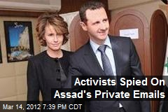 Activists Spied On Assad's Private Emails
