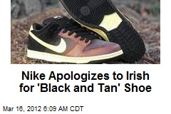 Nike Apologizes to Irish for 'Black and Tan' Shoe