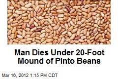 Man Dies Under 20-Foot Mound of Pinto Beans