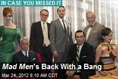 Mad Men 's Back With a Bang