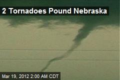 2 Tornadoes Pound Nebraska