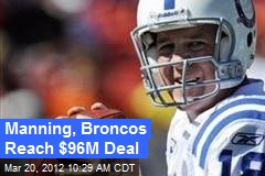 Manning, Broncos Reach $96M Deal