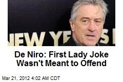 De Niro: First Lady Joke Wasn't Meant to Offend