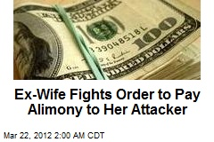 Woman Fights Order to Pay Alimony to Her Attacker