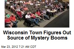 Wisconsin Town Figures Out Source of Mystery Booms