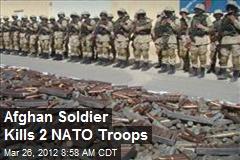 Afghan Soldier Kills 2 NATO Troops