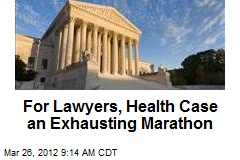 For Lawyers, Health Case an Exhausting Marathon