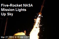 Five-Rocket NASA Mission Lights Up Sky