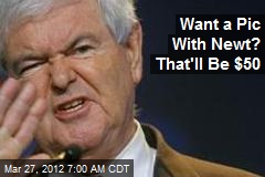 Want a Pic With Newt? That'll Be $50