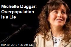 Michelle Duggar: Overpopulation Is a Lie